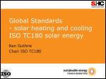 Global Standards - Solar Heating and Cooling ISO TC180 Solar Energy